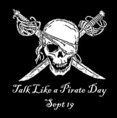 Talk Like A Pirate Day Sept 19