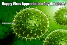 Happy Virus Appreciation Day October 3
