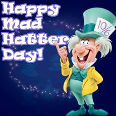 Happy Mad Hatter Day