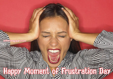 Happy Moment of Frustration Day