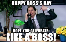 Happy Boss's Day Hope you celebrate like a boss