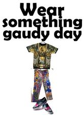 Wear Something Gaudy Day
