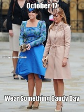 October 17 Wear Something Gaudy Day