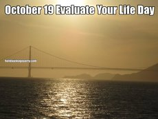 October 19 Evaluate Your Life Day