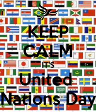 Keep calm it's United Nations Day