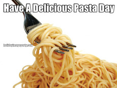 Have A Delicious Pasta Day