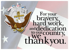 For your bravery, hard work and dedication to our country, we thank you