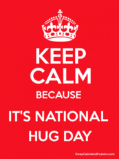Keep calm because it's national hug day