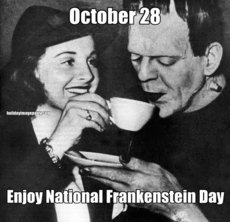 October 28 Enjoy National Frankenstein Day