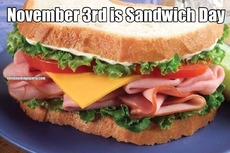 November 3rd is Sandwich Day