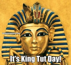 It's King Tut Day!