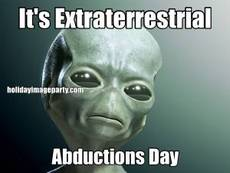 It's Extraterrestrial Abductions Day