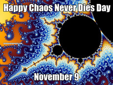 Happy Chaos Never Dies Day November 9