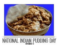 National Indian Pudding Day November 13