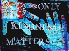 Only kindness matter