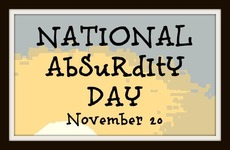 National Absurdity Day November 20