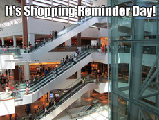 It's Shopping Reminder Day!