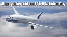 Happy International Civil Aviation Day