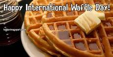 Happy International Waffle Day!
