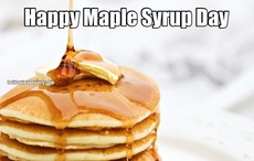 Happy Maple Syrup Day