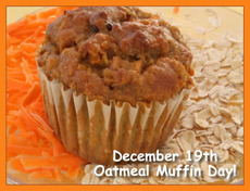 December 19th Oatmeal Muffin Day