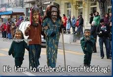 It's time to celebrate Berchtoldstag!