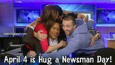 April 4 is Hug a Newsman Day!