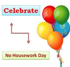 Celebrate No Housework Day