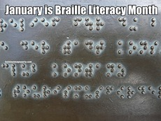 January is Braille Literacy Month