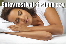 Enjoy festival of sleep day