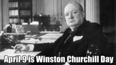 April 9 is Winston Churchill Day