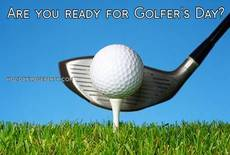 Are you ready for Golfer's Day?