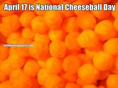 April 17 is National Cheeseball Day