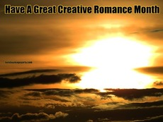 Have A Great Creative Romance Month