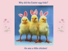 Why did the Easter egg hide? He was a little chicken!
