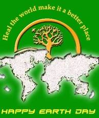 Heal the world make it a better place.  Happy Earth Day