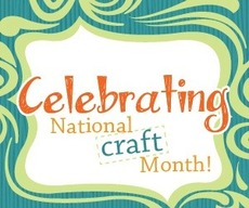 Celebrating National Craft Month