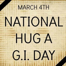 March 4th National Hug A G.I. Day