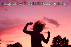 Jump for Joy! It's Middle Name Pride Day!