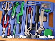 March 11 is Worship of Tools Day