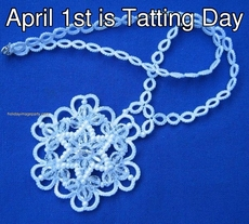 April 1st is Tatting Day
