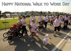 Happy National Walk to Work Day