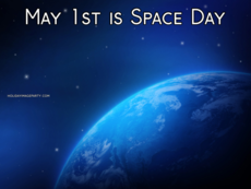 May 1st is Space Day