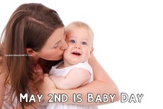 May 2nd is Baby Day