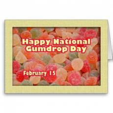 Happy National National Gumdrop Day February 15