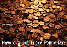 Have a great Lucky Penny Day
