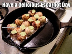 Have a delicious Escargot Day