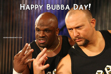Happy Bubba Day!