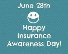 June 28th Happy Insurance Awareness Day!