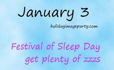 January 3 Festival of Sleep Day
